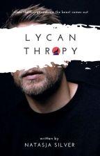 Lycanthropy (Lycan Series: #1) by NatasjaSilver