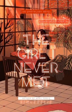 THE GIRL I NEVER MET by Sincerelie