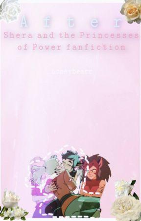 After- Shera fanfiction by _honeybearr