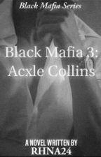 Black Mafia 3: Acxle Collins by RHNA24