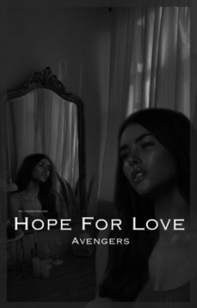Hope For Love | Avengers by tomswifezuzaa
