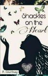 Shackles on the heart (Book #1) cover