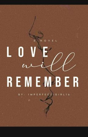 Love Will Remember (On Hold) by imperfectigirl16