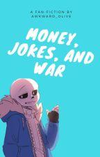 Money, Jokes, and War (Sans x Reader) by awkward_casey