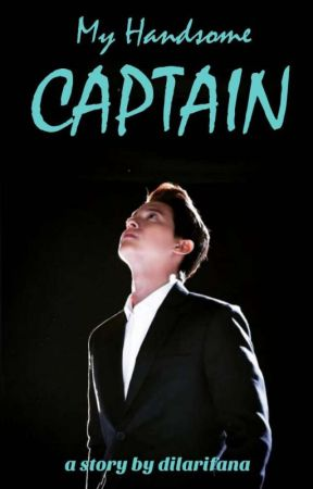 My Handsome Captain | END by dila_rifana12