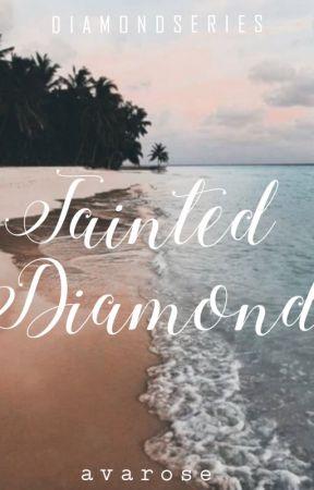 Tainted Diamond (Diamond Series 1) by itsavarosewolf