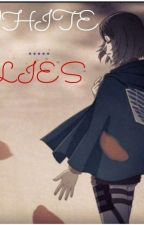 White Lies••Rivetra Fanfic•• by Dunnigan26
