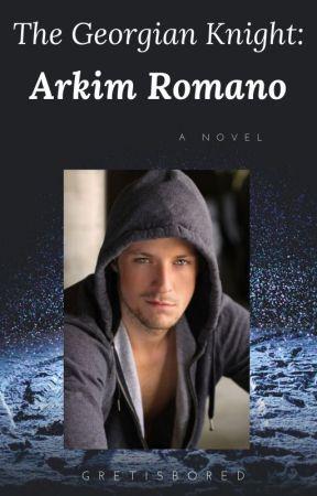 THE GEORGIAN KNIGHT: ARKIM ROMANO by Gretisbored
