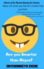Are You Smarter Than Akpos? 😂 by OnyenankeyaEkene