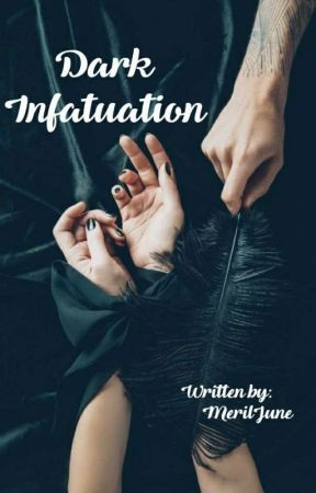 DARK INFATUATION by MerilJune