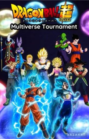 Dragon Ball Super Multiverse Tournament by Dbzforlife16
