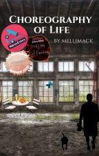 Choreography of Life by mellimack