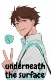 [OIKAWA X READER] Underneath The Surface cover
