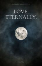Love, Eternally.  by bwnovelss