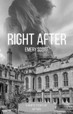 RIGHT AFTER - EMERY SCOTT by septembergirl99