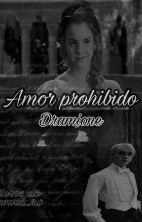 Amor Prohibido    Dramione   by merosdeHogwarts2