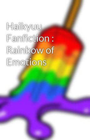 Haikyuu Fanfiction : Rainbow of Emotions by ILoveGayShips191