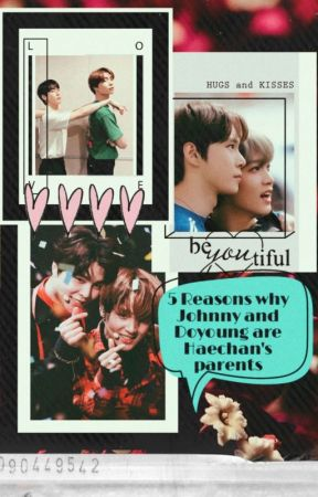 5 Reasons Why JohnDo are Haechan's Parents (✔) by Gene_Imagine