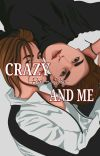 Crazy Bad Boy And Me (TAMAT) cover