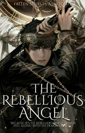 The Rebellious Angel (Fallen Series #3) by Mikagami_Snow