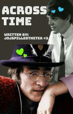 Across time {Half Rewritten} by jojSpilledTheTea