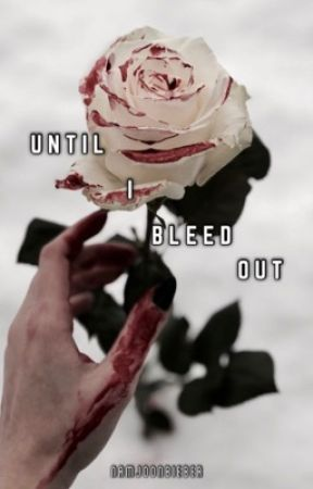 Until I Bleed Out by NamjoonBieber