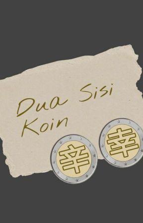 Dua Sisi Koin by heeShinju