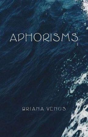 Aphorisms by BrianaVenus
