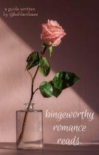 bingeworthy romance reads!! 💘💘 by kehlanibaee