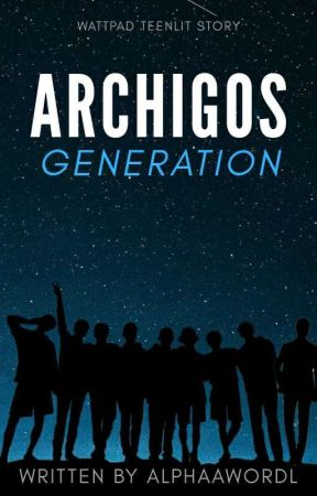ARCHIGOS GENERATION [LENGKAP] by Alphaawordl