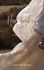Her Broken Soul (ONGOING) by faizkareem
