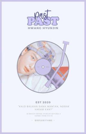 Past | Hwang Hyunjin [✓] by bigfairyfams