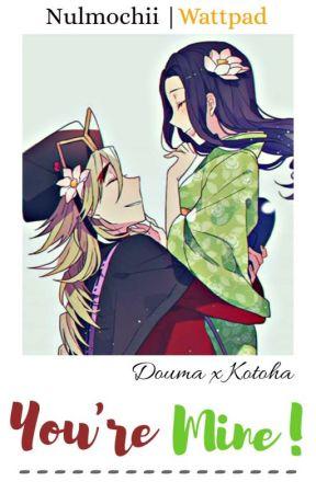 You're Mine || Douma x Kotoha by Nulmochii