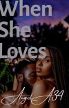 WHEN SHE LOVES [ONGOING]  cover