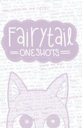 FAiRYTAiL ONESHOTS; you request by oxidize