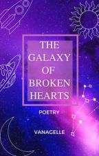 The Galaxy Of Broken Hearts by vanagelle