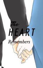 The Heart Remembers  by AkiKyuuka