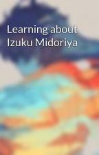 Learning about Izuku Midoriya by Thatweirdthing2