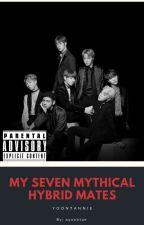 my seven mythical hybrid mates••ot7 Bts by ayoontae