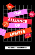 The Alliance of Misfits by AnnetteTellsStories