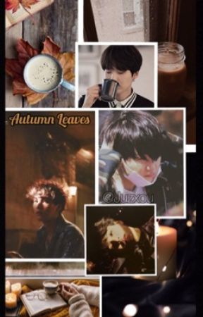 Autumn Leaves  ~ { 🍁Yoongi X Reader🍁 } by Saeyoxng