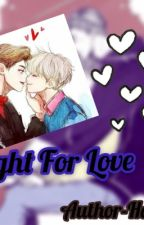 FIGHT FOR LOVE(🔞)  by HazenEri