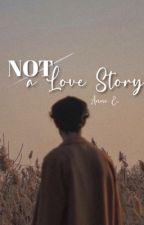 Not a Love Story by risingstarlight