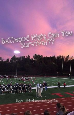 Bellwood High: Can You Survive??? by nishacutypie