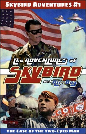 Skybird #1: The Case of The Two-Eyed Man by TheUnabeefer