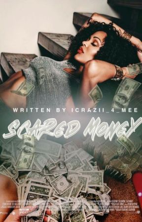 Scared Money ! (Book 5) by iCrazii_4_Mee