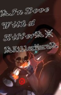 •In Love With A Killer• - {KillerMare} - (re-writing) cover
