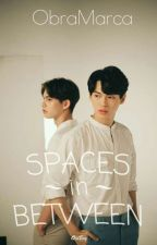 Spaces In Between [BoyxBoy/BL] #wattys2020 by ObraMarca