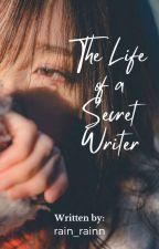 The Life of a Secret Writer ni rain_rainn