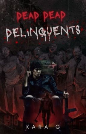Dead Dead Delinquents  by eyecantsweem